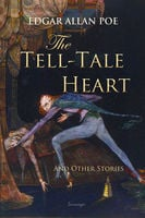 The Tell-Tale Heart and Other Stories - Edgar Allan Poe