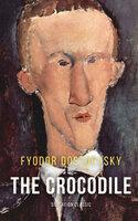The Crocodile - Fyodor Dostoyevsky