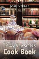 Four Seasons Cook Book - Josh Verbae