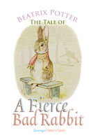The Tale of a Fierce Bad Rabbit - Beatrix Potter
