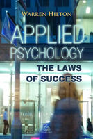 Applied Psychology: The Laws of Success - Warren Hilton