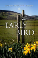 The Early Bird: A Business Man's Love Story - George Randolph Chester