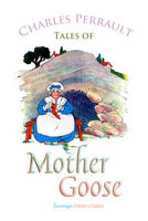 Tales of Mother Goose - Charles Perrault