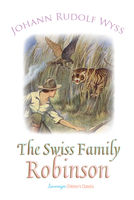The Swiss Family Robinson - Johann Rudolf Wyss