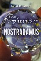 The Prophecies of Nostradamus - Nostradamus