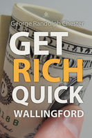 Get Rich Quick Wallingford - George Randolph Chester