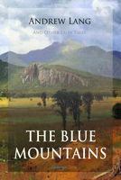 The Blue Mountains and Other Fairy Tales - Andrew Lang