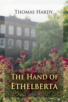 The Hand of Ethelberta: A Comedy in Chapters - Thomas Hardy