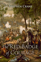 The Red Badge of Courage: An Episode of the American Civil War - Stephen Crane