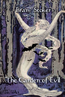 The Garden of Evil - Bram Stoker
