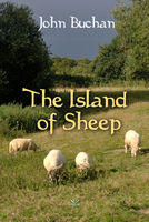 The Island of Sheep - John Buchan