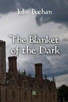 The Blanket of the Dark - John Buchan
