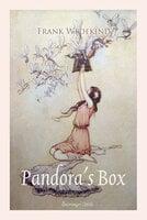 Pandora's Box: A Tragedy in Three Acts - Frank Wedekind
