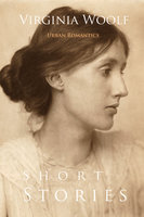 Short Stories by Virginia Woolf - Virginia Woolf