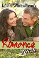 Romance Away - Linda White-Francis