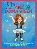 Diary of a Dancing Drama Queen - Julie Sneeden,Louise Lintvelt