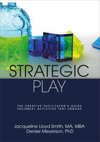 Strategic Play: The Creative Facilitator's Guide - Denise Meyerson,Jacqueline Lloyd Smith