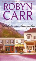 Pikkukaupunkiin paluu - Robyn Carr