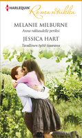 Anna rakkaudelle periksi / Tavallinen tyttö tiaarassa - Melanie Milburne,Jessica Hart