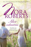 Alex vakuuttuu - Nora Roberts