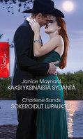 Kaksi yksinäistä sydäntä / Sokeroidut lupaukset - Charlene Sands, Janice Maynard