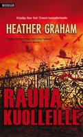 Rauha kuolleille - Heather Graham