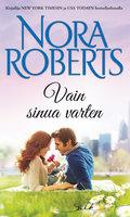 Vain sinua varten - Nora Roberts