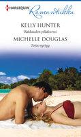Rakkauden pikakurssi / Toivo syttyy - Kelly Hunter, Michelle Douglas