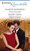 Prinsessa laina-ajalla / Yllättävät kumppanit - Sharon Kendrick, Maisey Yates