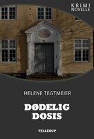 Kriminovelle - Dødelig dosis - Helene Tegtmeier