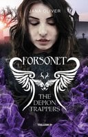 The Demon Trappers #3: Forsonet - Jana Oliver