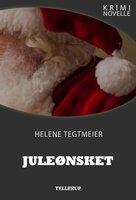 Kriminovelle - Juleønsket - Helene Tegtmeier