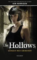 The Hollows #2: Danser med dæmoner - Kim Harrison