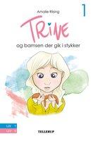 Trine #1: Trine og bamsen der gik i stykker - Amalie Riising