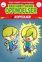 Bastians skøre opfindelser #1: Kopicolaen - Thomas Schrøder
