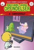 Bastians skøre opfindelser #6: Computerspillet - Thomas Schrøder