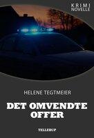 Kriminovelle - Det omvendte offer - Helene Tegtmeier