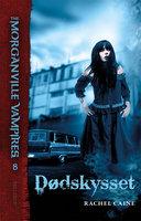 The Morganville Vampires #8: Dødskysset - Rachel Caine