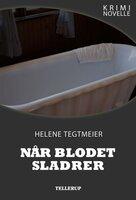 Kriminovelle - Når blodet sladrer - Helene Tegtmeier