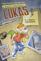 Mesterdetektiven Lukas #1: Mobiltelefonen - Thomas Schrøder