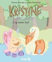 Kristine, den lille fe #3: Kristine, den lille fe og Anton And - Thomas Schrøder