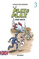 Flix & Flax #3: Flix & Flax and Mick - Thomas Friis Pedersen