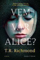 Vem var Alice? - T.R. Richmond