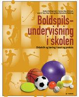 Boldspilsundervisning i skolen - Lene B. Terp, Carsten Høy, Erik Juul, Poul Ravn, Rune R. Methling