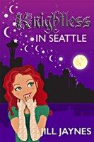 Knightless in Seattle - Jill Jaynes