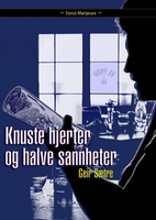 Knuste hjerter og halve sannheter - Geir Sætre
