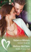 Gennem ild og sne / Reddet af julens magi - Rebecca Winters, Melissa McClone