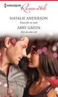 Hans för en natt / Det du inte vet - Abby Green,Natalie Anderson