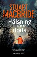 Hälsning från de döda - Stuart MacBride
