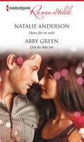 Hans for en natt / Det du ikke vet - Abby Green, Natalie Anderson
